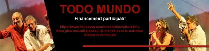 Todo Mundo - financement participatif